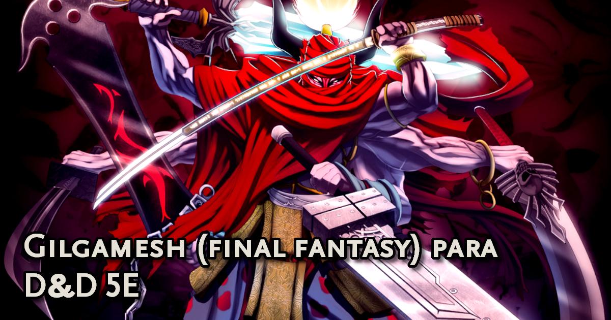 Gilgamesh para D&D 5ª Edição