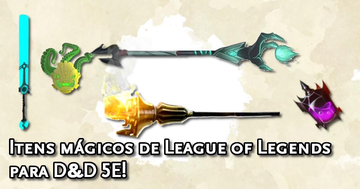 Itens mágicos de League of Legends para D&D 5E
