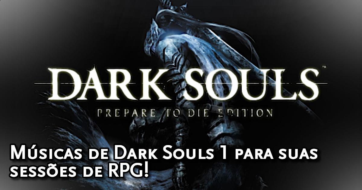 Músicas de Dark Souls para combates de RPG