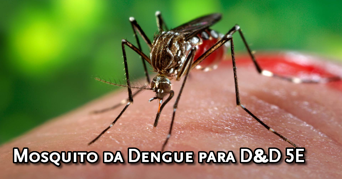 Mosquito da Dengue para D&D 5ª Edição