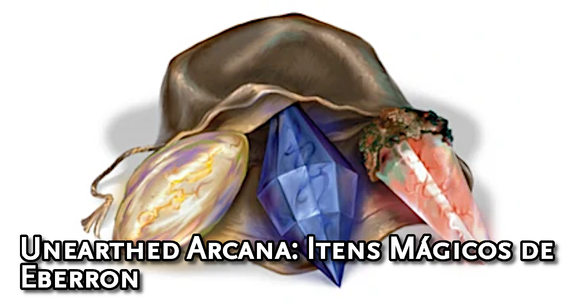 Unearthed Arcana Magic Itens of Eberron