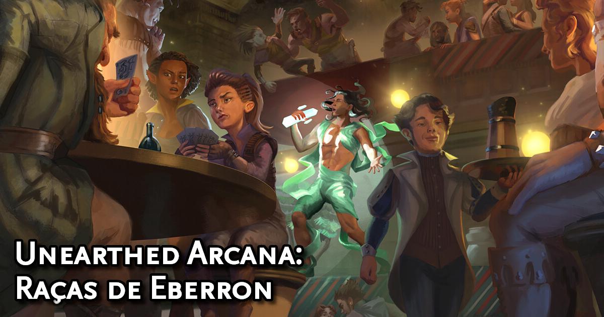 Unearthed Arcana: Races of Eberron Traduzida