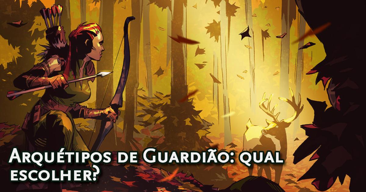 D&D qual arquétipo de Guardião escolher?