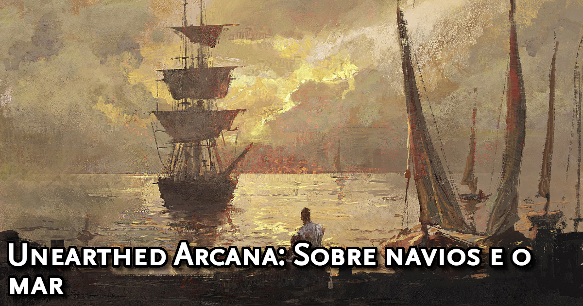 Unearthed Arcana Of Ships and the Sea Traduzida