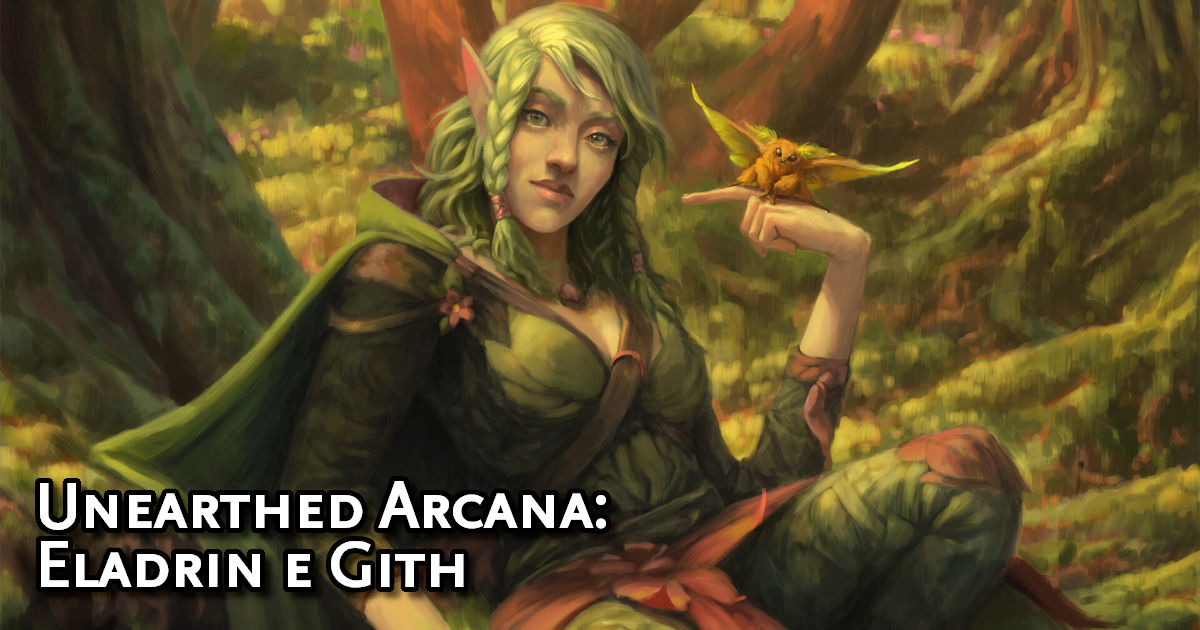 Unearthed Arcana Race Options: Eladrin and Gith Traduzida