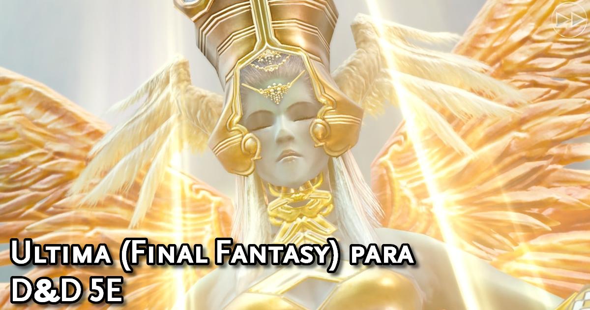 Ultima (Final Fantasy) para D&D 5ª Edição