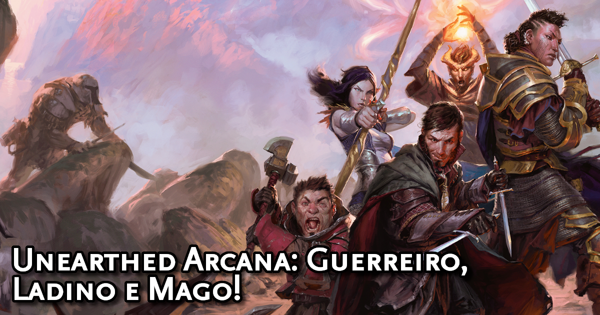 Unearthed Arcana Fighter, Rogue and Wizard traduzida