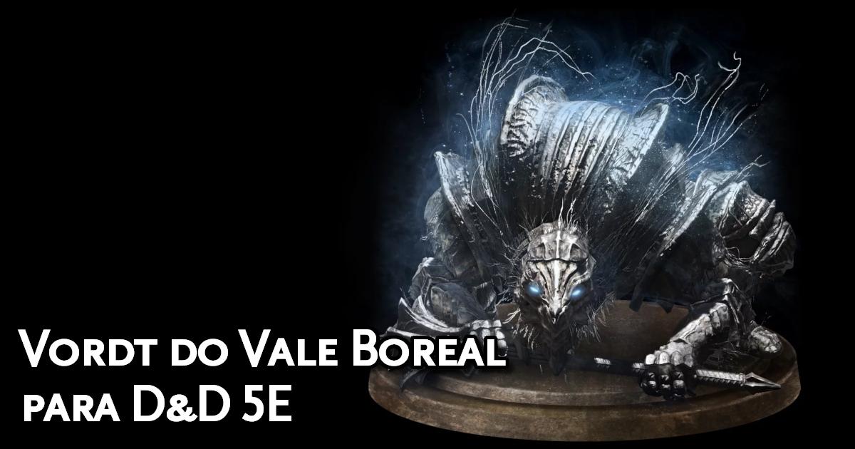 Vordt of the Boreal Valley para D&D 5E