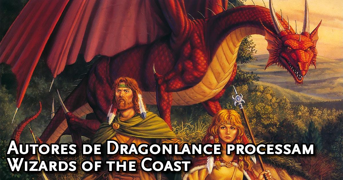 Autores de Dragonlance processam Wizards of the Coast
